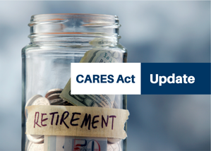 CARES act update - Retirement