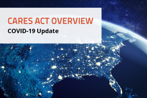 CARES Act Overview Covid-19 Update