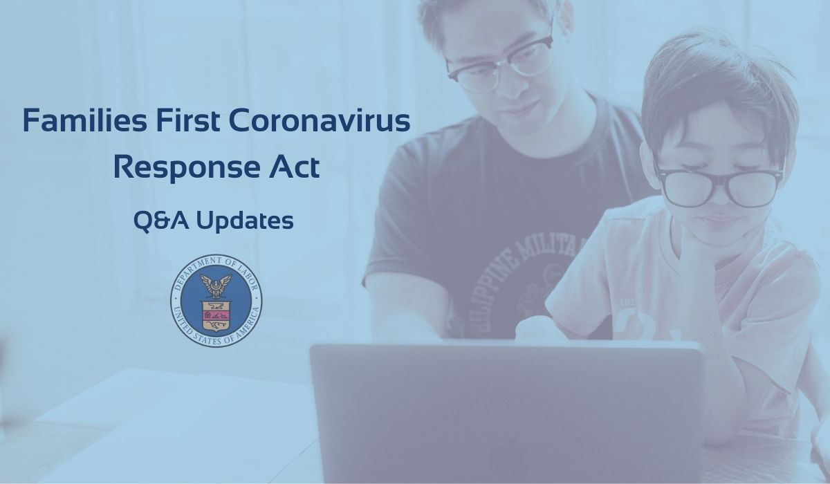 Families First Coronavirus Response Act Question and Answer Updates From the Department of Labor
