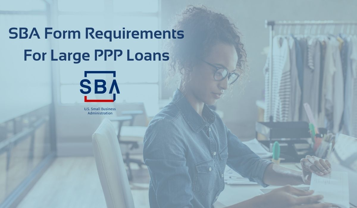 SBA Form Requirements for Large PPP Loans - woman working at a desk