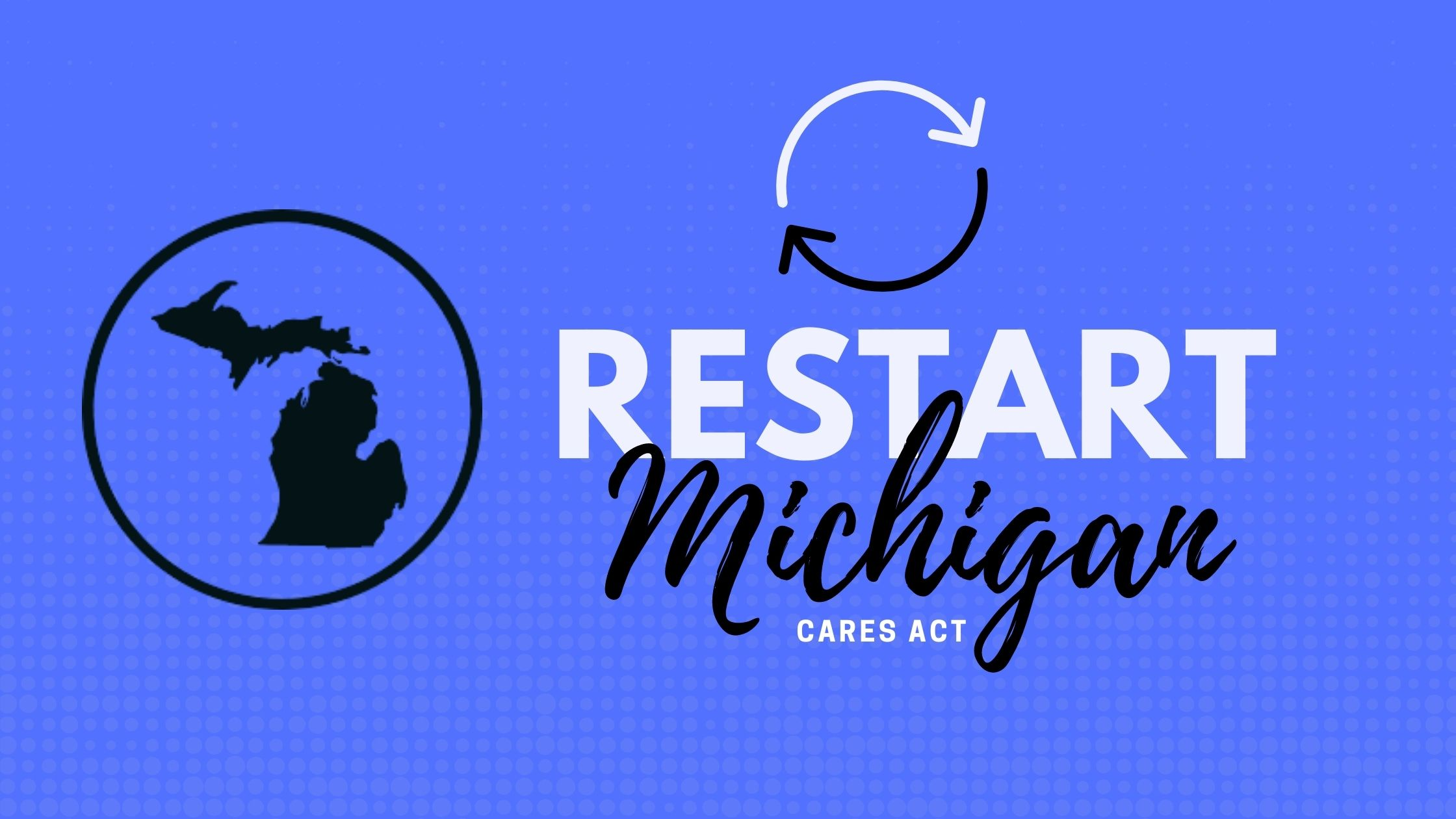 Michigan Restart Grants - CARES Act